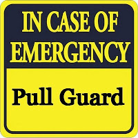 In case of emergency, pull guard