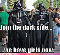 Join the dark side- we have girls now!