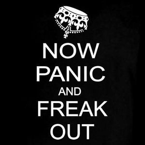 Now panic and freak out!