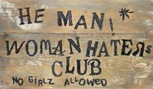 He-man woman haters club. No girlz allowed.