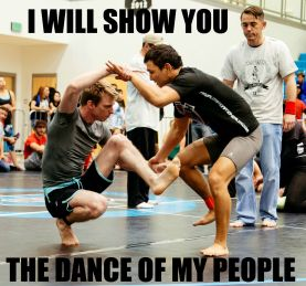 BJJ-I will show you the dance of my people.