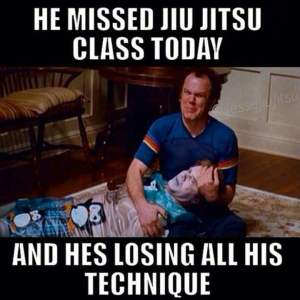 He missed jiu-jitsu class today, and he's losing all his technique!