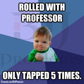 Rolled with Professor, only tapped 5 times.