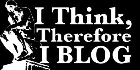 I think, therefore I blog.