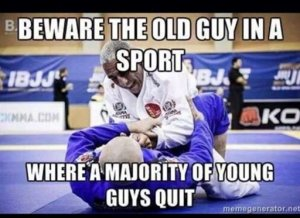 Beware the old guy in a sport where the majority of young guys quit.