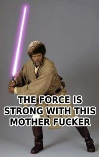 The force is strong with this mother fucker
